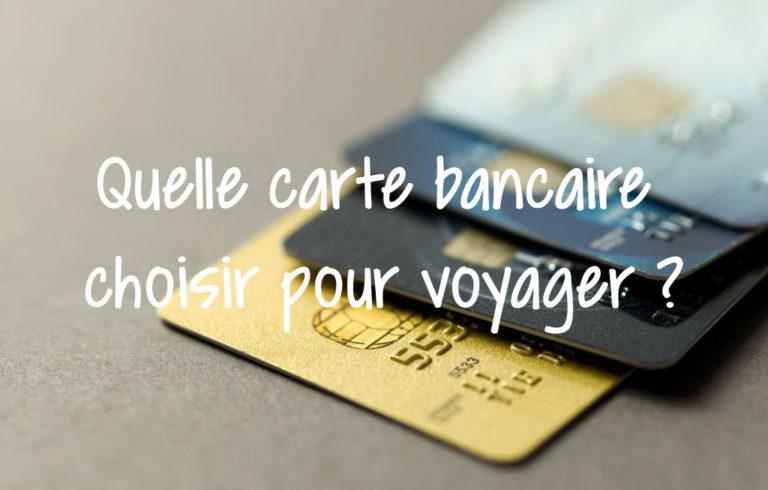 Voyage carte bancaire choisir
